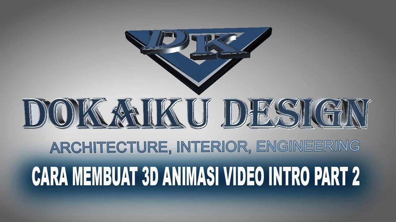 CARA MEMBUAT VIDEO INTRO 3D ANIMASI PART 2 Animasi, Video