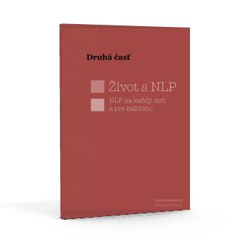 E-book - Druhá časť - Život s NLP - zmenamysle - Zdenka Speváková
