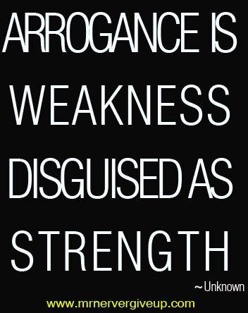 So True Arrogance Quotes Quotes Quotable Quotes