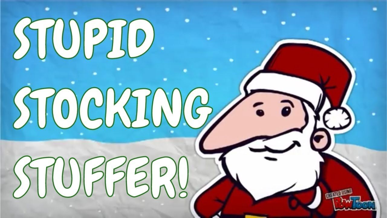 Funny Christmas Song - Stupid Stocking Stuffer - YouTube | My Songs ...