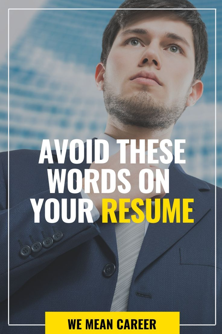Avoid these words on your resume in 2020 resume writing