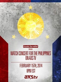 If you happened to miss Concert for the Philippines, you can experience it on AXS TV on Feb. 15. Following the TV broadcast, catch it on http://youtube.com/MusicForRelief.