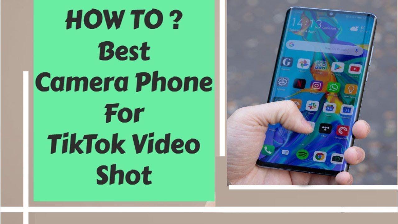 How To Best Camera Phones For Tiktok Videos 2020 Camera Phone Best Camera Camera