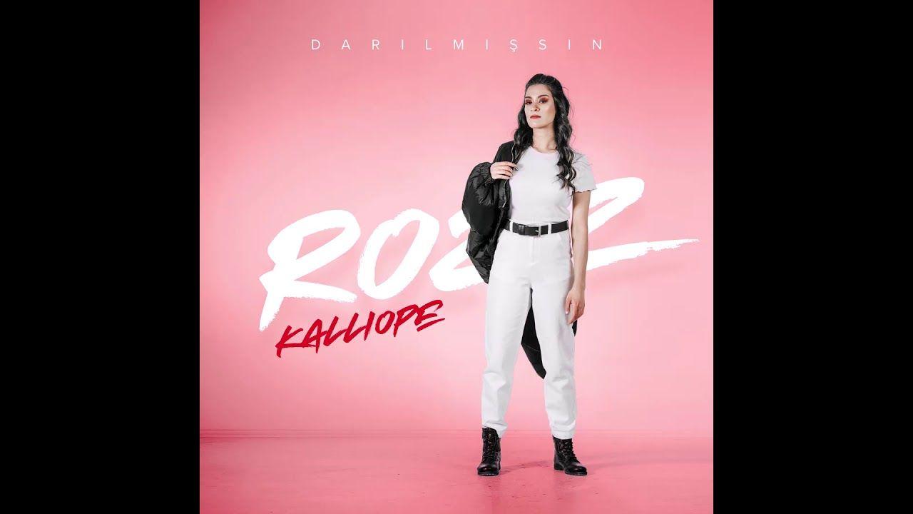 Rozz Kalliope Darilmissin Official Audio 2020 Sarki Sozleri Sarkilar Muzik
