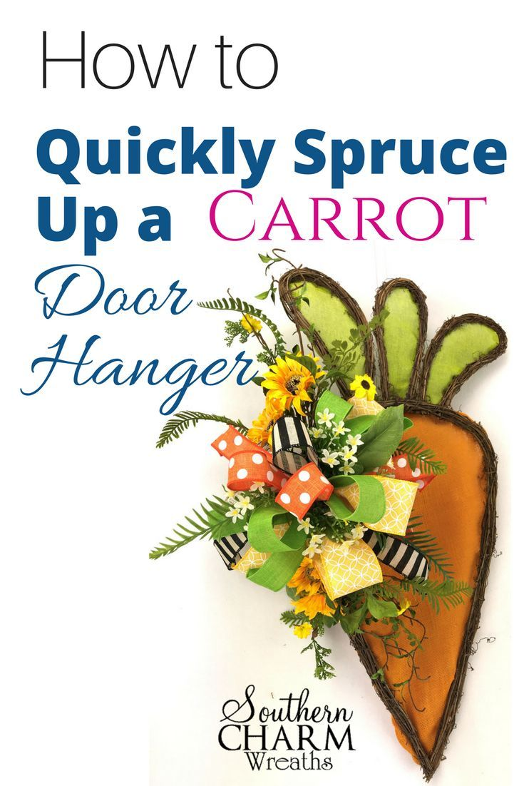 How to spruce up a carrot door hanger for your spring door. This free DIY tutorial brought to you by Southern Charm Wreaths.   #carrotdoor #easterdoor #easter #easterdiy #blogger