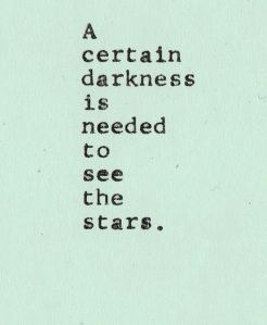 Stars Shine the Brightest When It's the Darkest