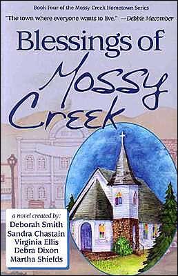 Blessings of Mossy Creek (Mossy Creek Hometown Series #4) by Sandra Chastain, Deborah Smith, Virginia Ellis