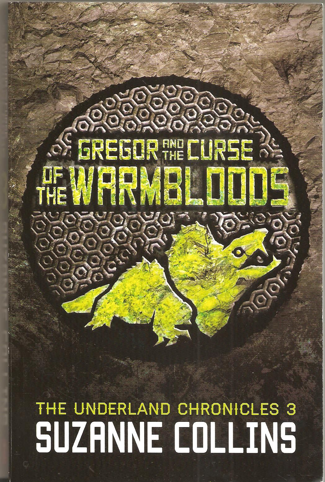Gregor And The Curse Of The Warmbloods By Suzanne Collins The Underland  Chronicles 3