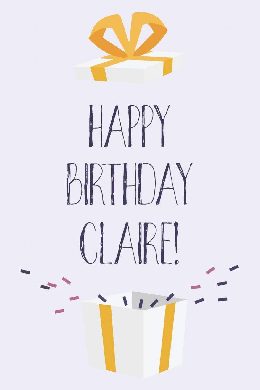 Happy Birthday Gift Card With Name Happy Birthday Claire Cute