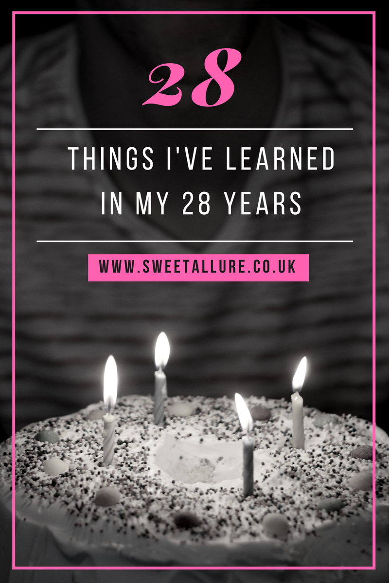 28 things i've learned in my 28 years. (sweet allure) | read later
