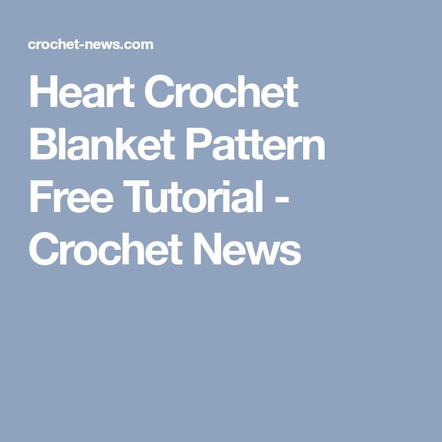 Heart Crochet Blanket Pattern Free Tutorial - Crochet News