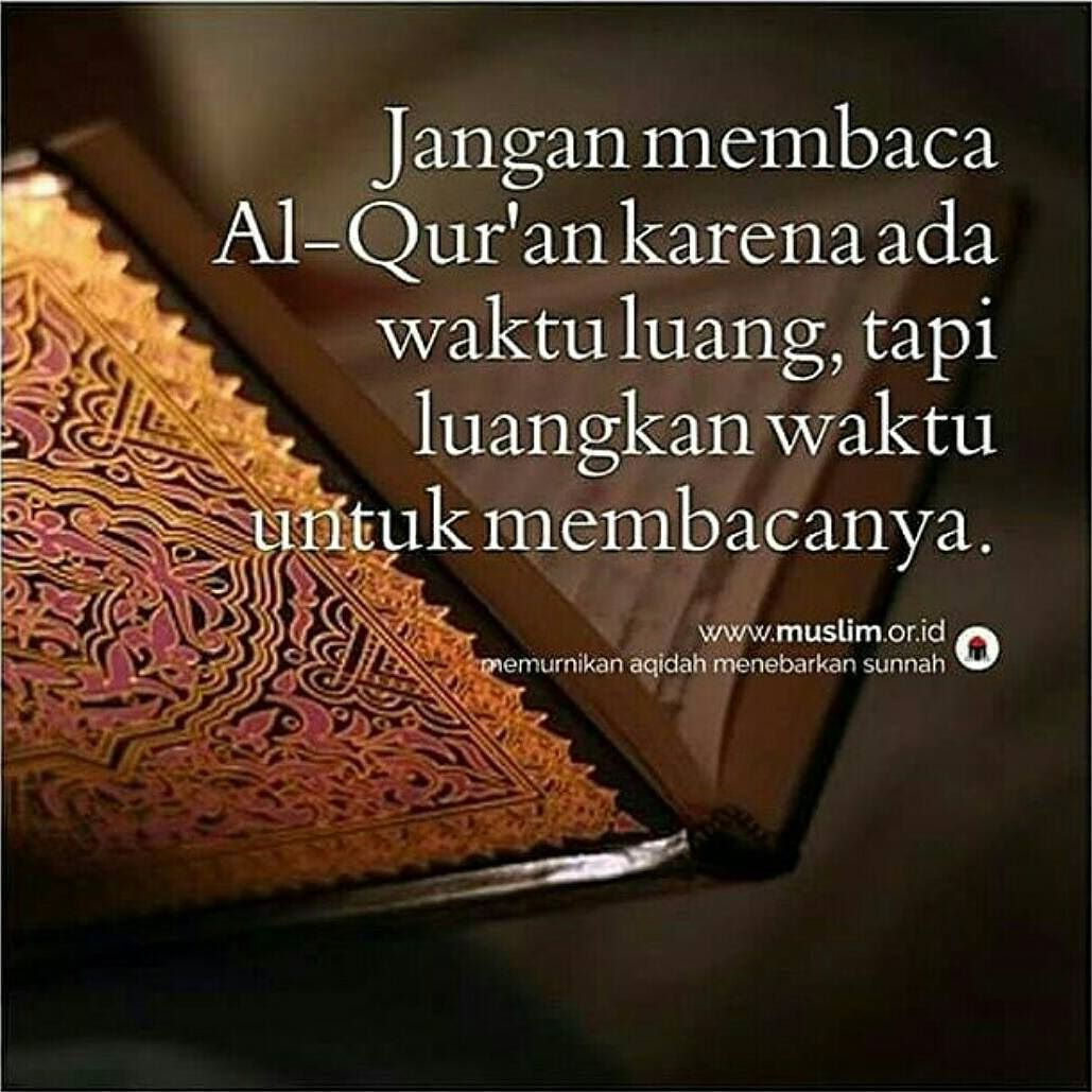 Luangkan Waktu Untuk Membaca Al Qur An Dengan Gambar Qur An