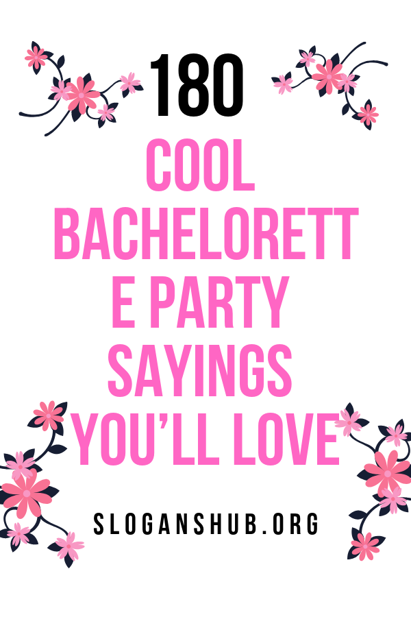 180 Cool Bachelorette Party Sayings You Ll Love Bachelorette Party Quotes Bachelorette Party Funny Bachelorette Party Hashtags
