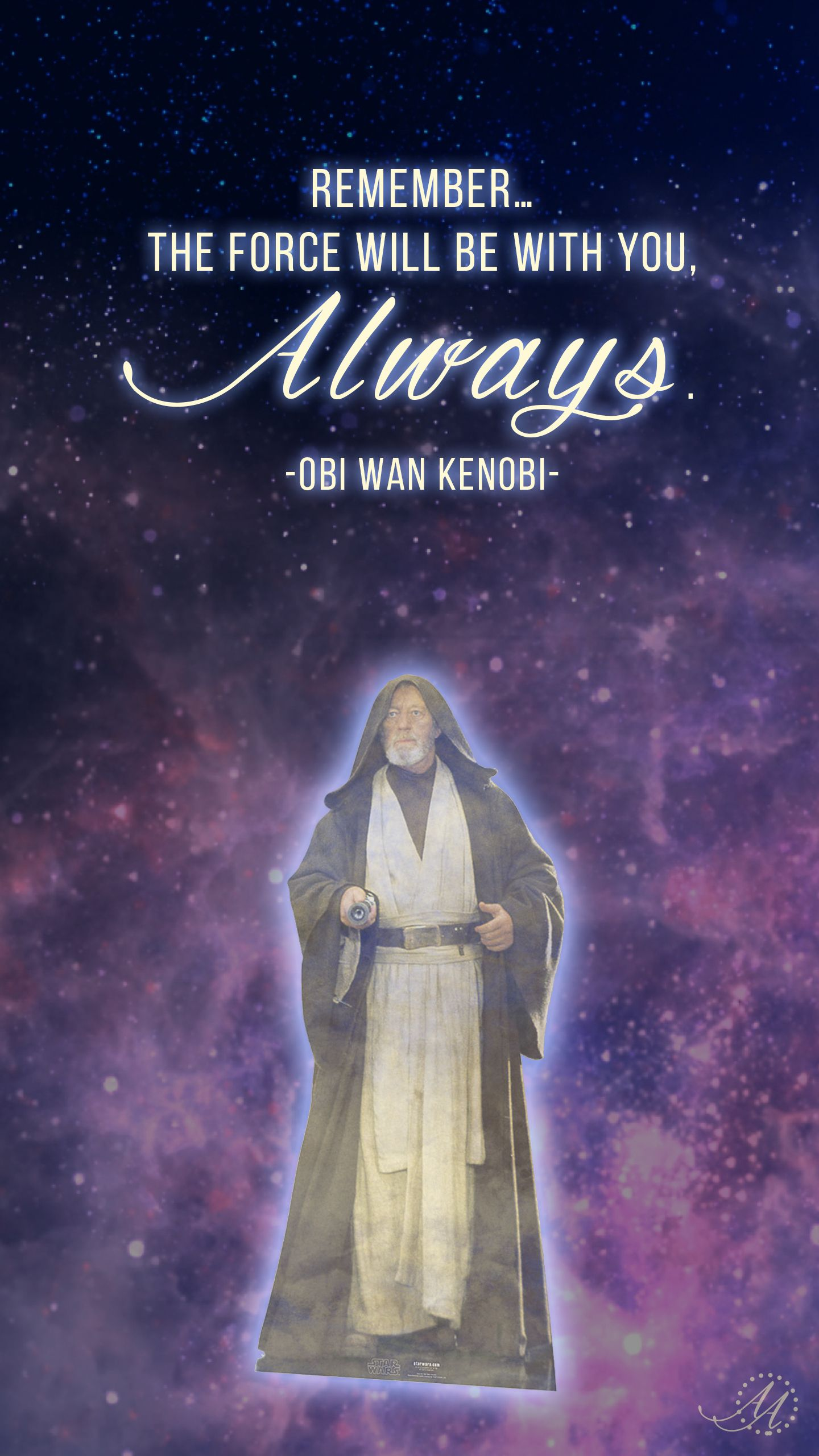 Rememberthe Force Will Be With You Always Obi Wan Kenobi Quote