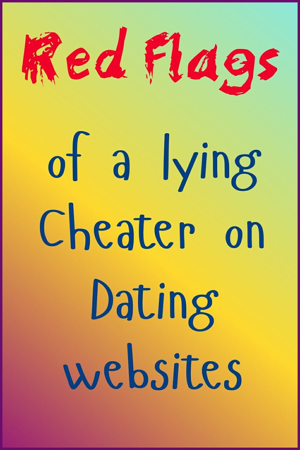 Tips on how to know when someone is lying to you or trying to cheat on a  dating app.