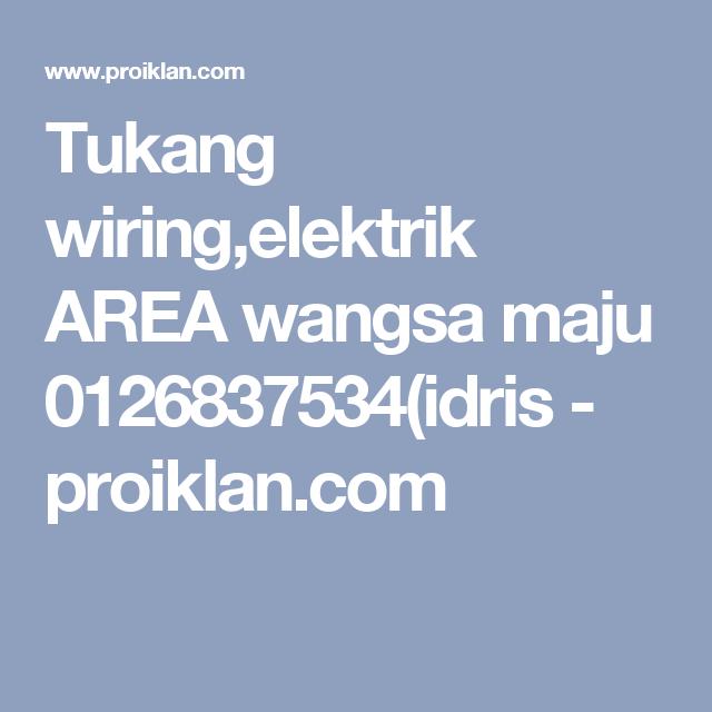 Tukang wiring,elektrik AREA wangsa maju 0126837534(idris - proiklan ...