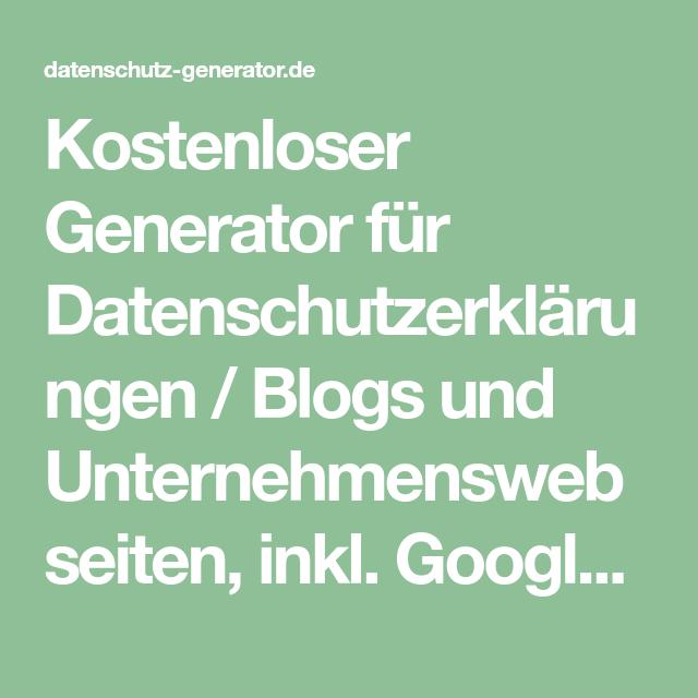 Kostenloser Generator Fur Datenschutzerklarungen Blogs Und Unternehmenswebseiten Inkl Google Analytics Von Der Recht Dsgvo Datenschutz Datenschutzerklarung