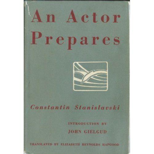 An Actor Prepares Intro By John Gielgud Hardcover Constantin