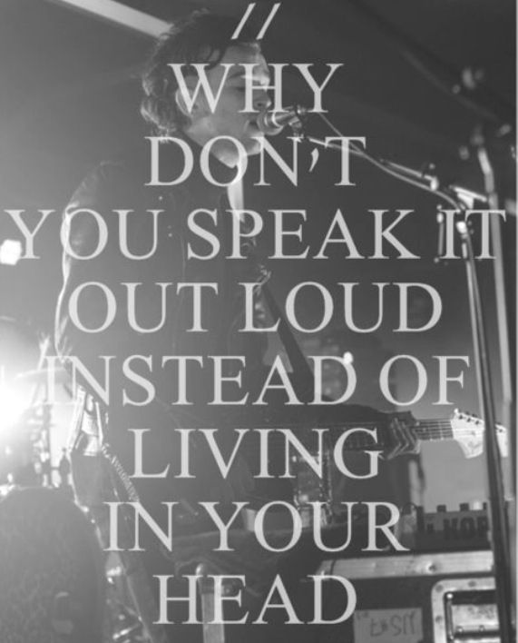 Why Don T You Speak It Out Loud The 1975 Lyrics Favorite