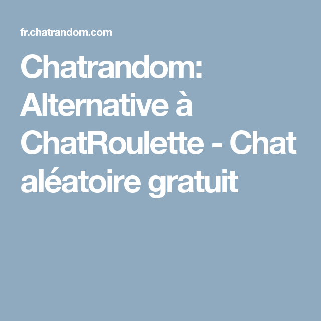 chatrandom alternative chatroulette chat alatoire gratuit - Chatt Gratuit
