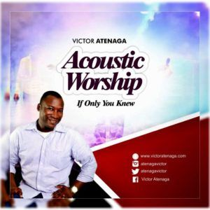 Download: Victor Atenaga - If Only You Knew [MP3] | Gospel