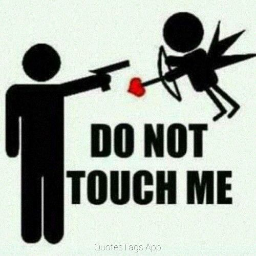You can touch me ...if you want...who am i kidding? Come here and shoot me !!!