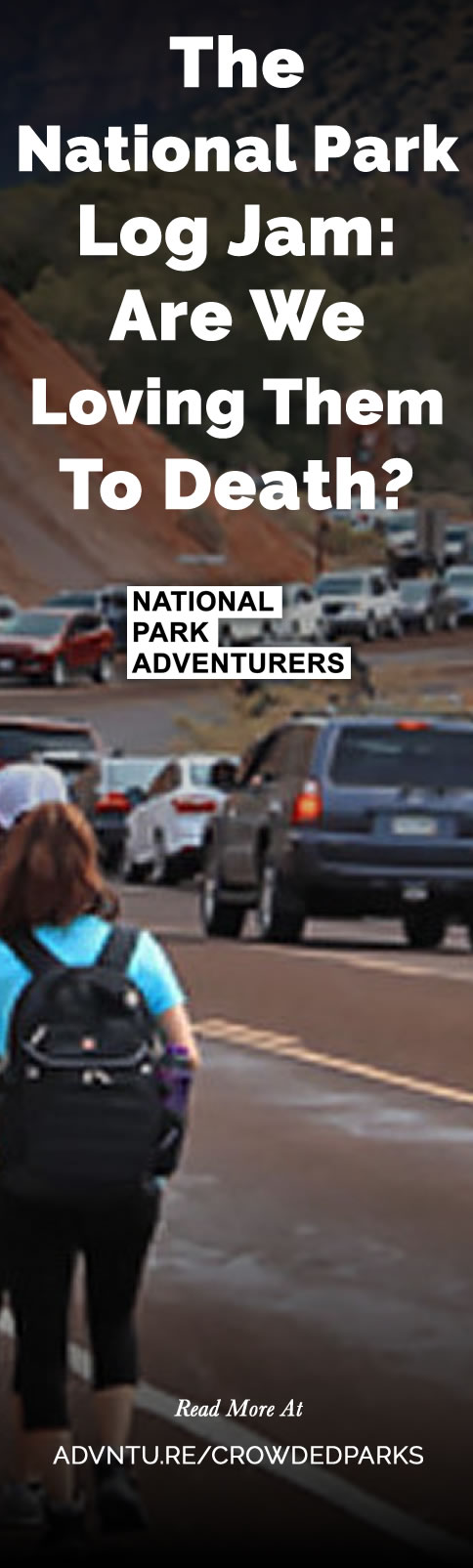 The National Park Log Jam: Are We Loving Them To Death?  - http://advntu.re/crowdedparks