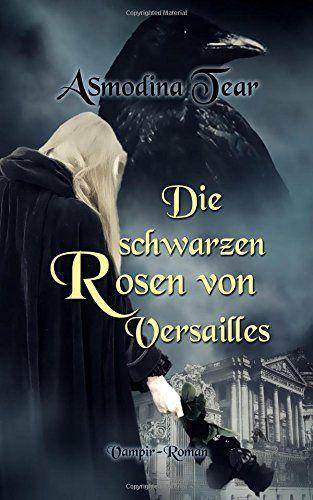Die Rosen Von Versailles