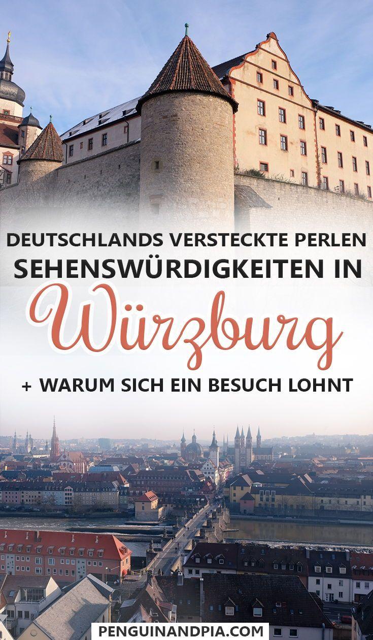 Wurzburg Sehenswurdigkeiten Tipps Deutschlands Versteckte Perlen Europa Reisen Urlaub In Deutschland Reisen Deutschland