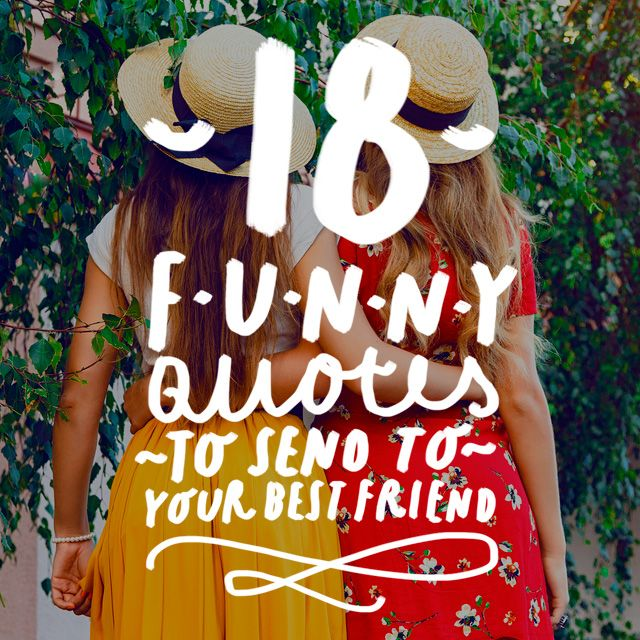 Funny Quotes To Send To Your Friends