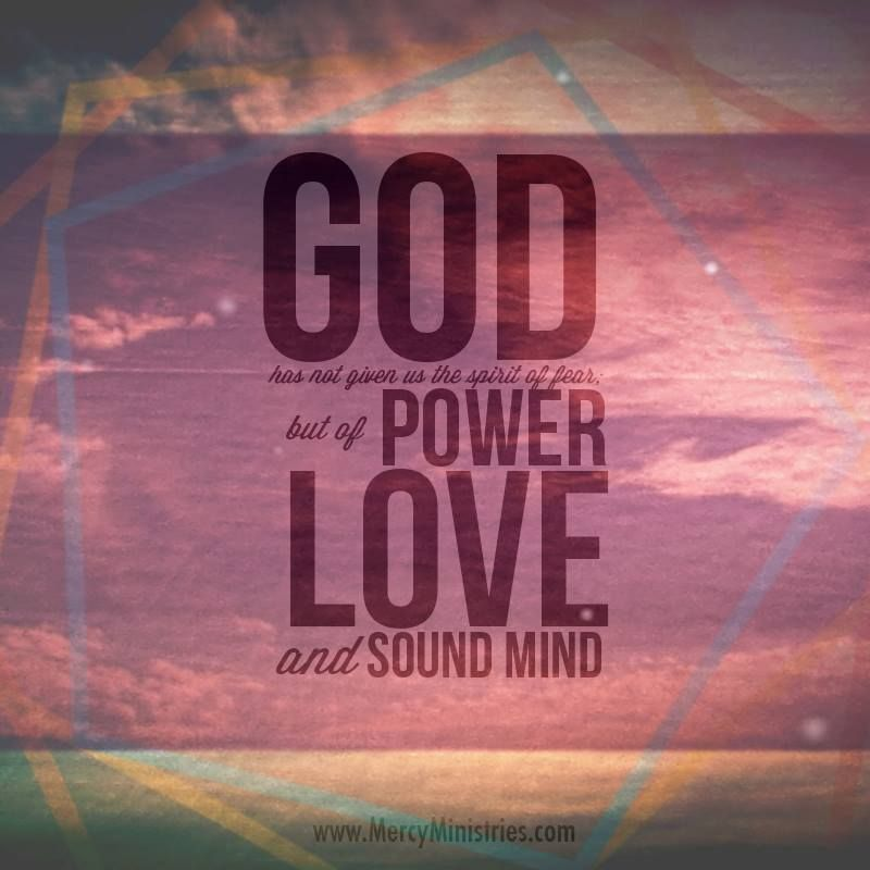 He has given us power love power soundmind mercy