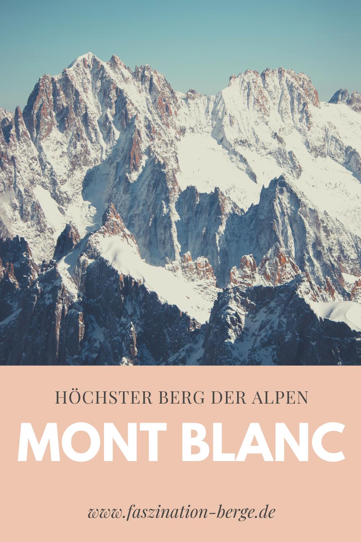 Der Mont Blanc Als Hochster Berg Der Alpen Berge In Den Franzosischen Alpen Mont Blanc Franzosische Alpen Alpen