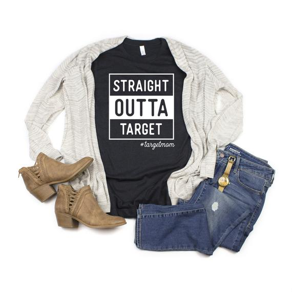 5e16dfc6 Straight Outta Target Funny T-shirt | Products in 2019 | Target ...