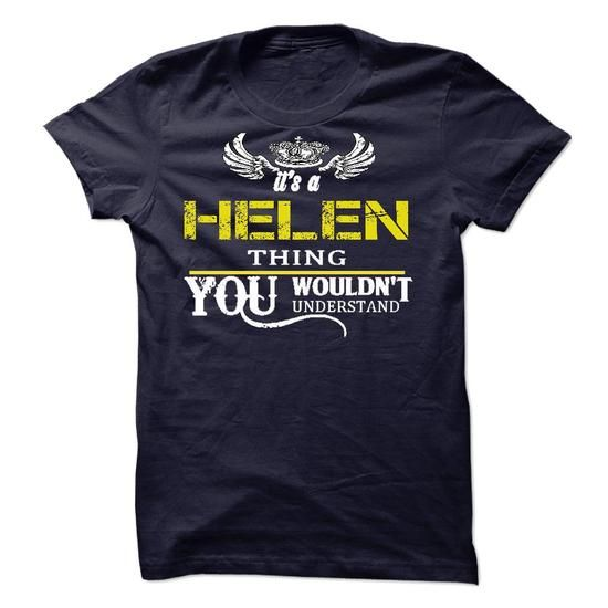Its A HELEN Thing - #gift for girls #easy gift. TRY => https://www.sunfrog.com/Names/Its-A-HELEN-Thing-7115620-Guys.html?68278