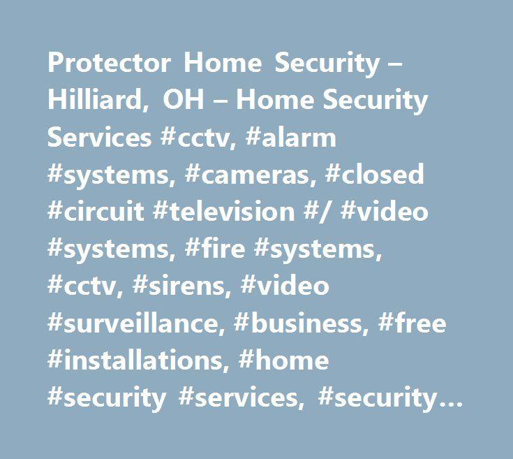 protector home security. protector home security u2013 hilliard oh services cctv alarm