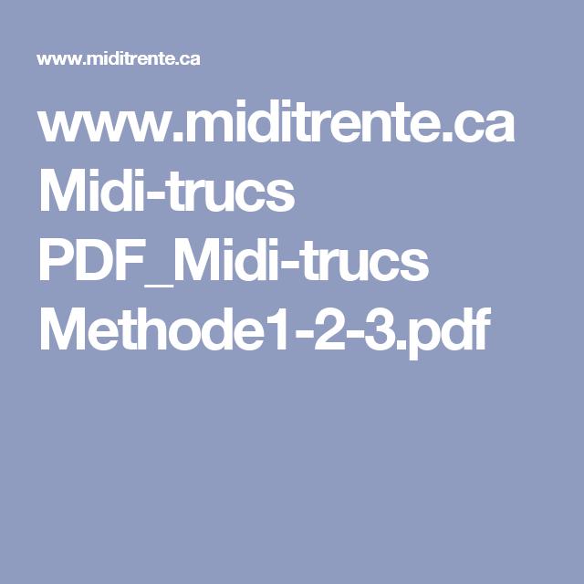 www.miditrente.ca Midi-trucs PDF_Midi-trucs Methode1-2-3.pdf