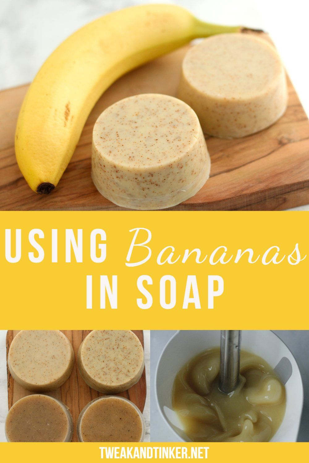 Using Bananas in Soap (Cold Process) | Tweak and Tinker