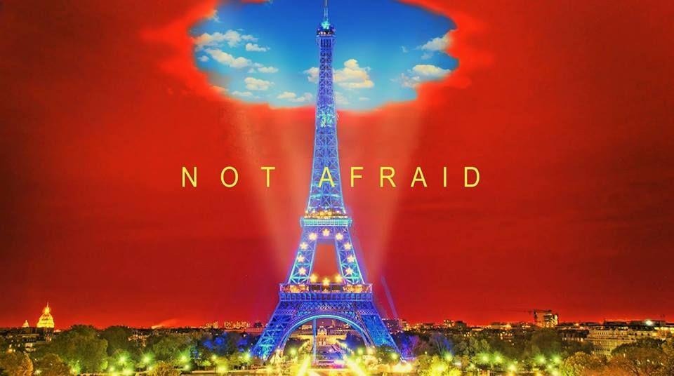 #NotAfraid #ParisAttacks
