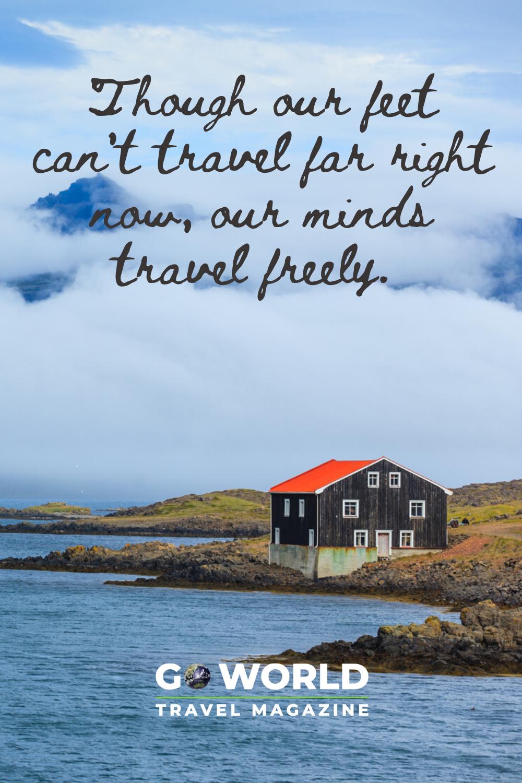 Go World Travel Magazine For Travelers Adventurers Explorers Travel Magazines Travel Travel Quotes