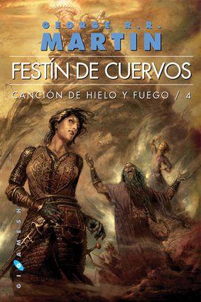 Festin De Cuervos Canción De Hielo Y Fuego Iv George R R Martin Cancion De Hielo Y Fuego Juego De Tronos Libros Danza De Dragones