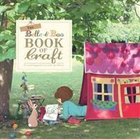 http://www.adlibris.com/fi/product.aspx?isbn=1849492670 | Nimeke: The Belle & Boo Book of Craft - Tekijä: Belle & Boo - ISBN: 1849492670 - Hinta: 19,60 €