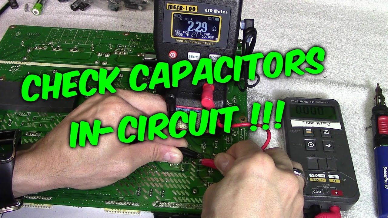 3 Ways To Check Capacitors In Circuit With Meters Testers Circuit Capacitors Electronic Circuit Board