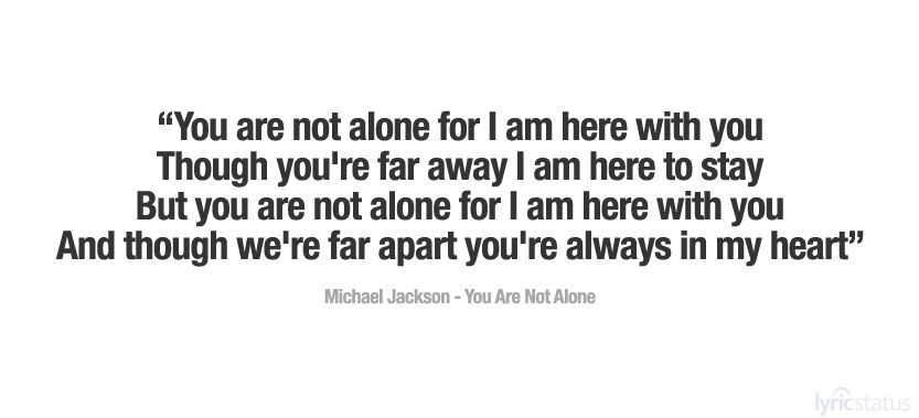 Michael Jackson - You Are Not Alone  Favorite song right now