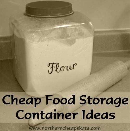 Inexpensive Kitchen Storage Ideas: Cheap Food Storage Container Ideas