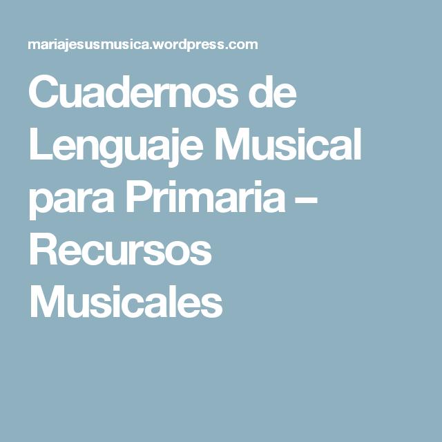 Cuadernos de Lenguaje Musical para Primaria – Recursos Musicales