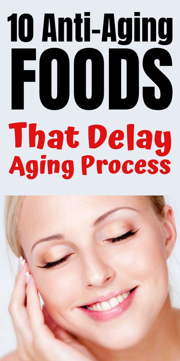 10 Anti-Aging Foods That Delay Aging Process #aginggracefully