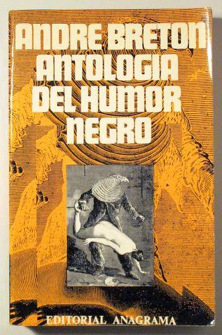 ANTOLOGÍA DEL HUMOR NEGRO - Anagrama 1972 - 1ª edició - Llibres del Mirall