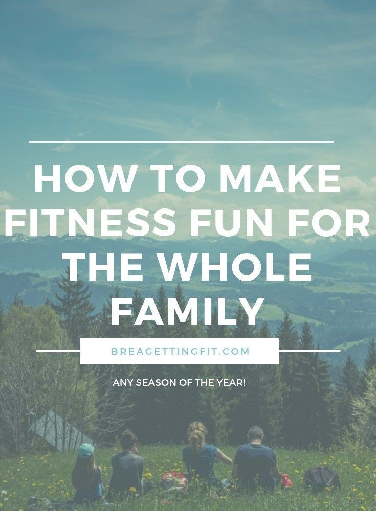 Let me share different ways on how to make fitness fun for every person in your family. No matter th...