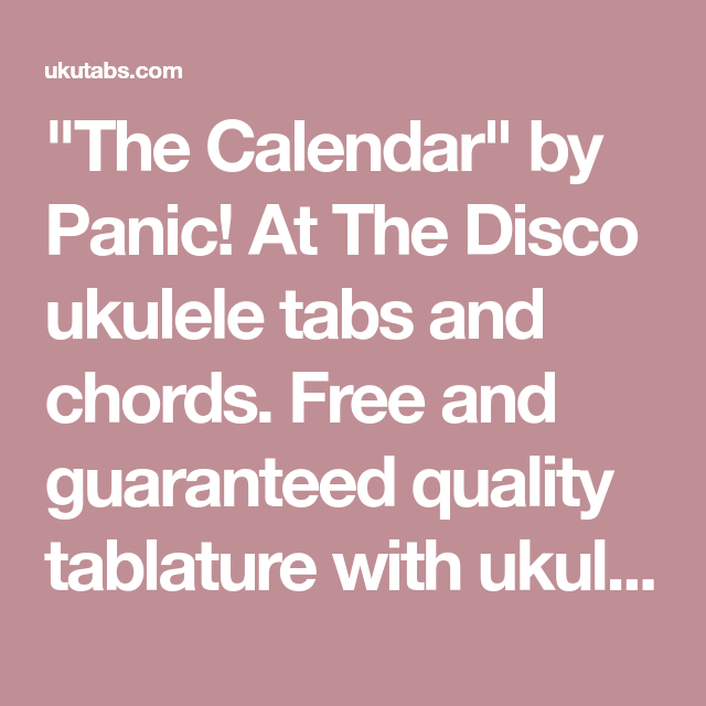 The Calendar By Panic At The Disco Ukulele Tabs And Chords Free