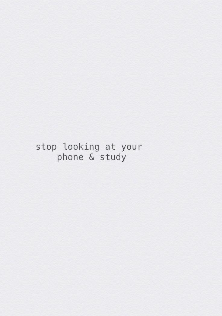 Stop Looking At Your Phone And Study Nursingschool Nurse Rn Nursing Nurses Nursingstudent Resourc Study Motivation Quotes Study Quotes Study Motivation